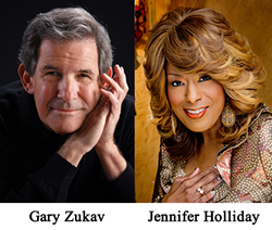 Gary Zukav and Jennifer Holliday