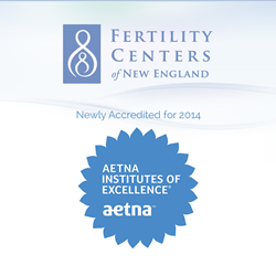 Fertility Centers of New England Receives 2014 Aetna Institute of Excellence Designation