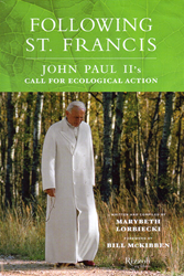 The Lost Teachings of John Paul II on Ecology