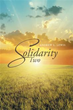 "New Book ""Solidarity Two"" Reveals Sincere Poetry Based On..."