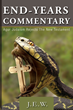 """J.E.W.'s first book """"End-Years Commentary"""" is an """"Antichrist..."""