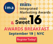min Announces Integrated Marketing Awards Finalists and Sweet 16...