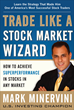 Market Wizards Minervini and Ryan Reveal Stock Trading Secrets at...