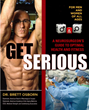 New Book, 'Get Serious,' Combines Neurosurgeon's Learning with Bodybuilder's Training