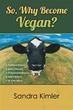 Confronting, Informative Vegan Journey Featured in New Book