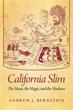 Andrew Bernstein's New Book 'California Slim: the Music, the...