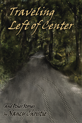 """Traveling Left of Center and Other Stories"" by Nancy Christie"