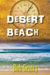 """Bob Gentry's New Book """"Desert Beach"""" is an Adventure of Cataclysmic..."""