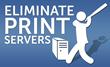 Eliminate Print Servers, Centralized Print Management