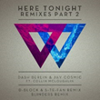 "Out Now: Dash Berlin & Jay Cosmic ft Collin McLoughlin, ""Here Tonight"" (Remixes - Part 2)"