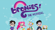 Bronies: The Musical kicks off Kickstarter for cast album and Los Angeles production