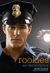Rookies: Gay Erotic Fiction, edited by Shane Allison