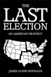 """The Last Election"" – United States No More"