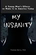 "Dr. Thomas Berry's New Book ""My Insanity"" is About a Young Man's..."