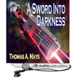 "Military Scifi ""A Sword into Darkness"" Audiobook Now Available on..."