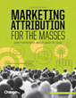 "Chango's ""Marketing Attribution for the Masses"" Demystifies Digital..."