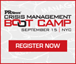 Last Chance to Save on PR News' Crisis Management Boot Camp on Sept....