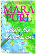 Where the Heart Lives: A Milford-Haven Novel by Mara Purl