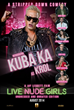 KUBA Ka Takes Hollywood by Storm in Live Nude Girls