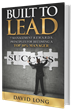 David Long Launches 'Built to Lead' Book on September 23, 2014...