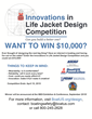 Print and share this Life Jacket Design Competition flyer with friends, armchair inventors, boaters and schools.