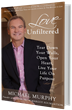 Author Michael Murphy to Launch 'Love Unfiltered' to Benefit...
