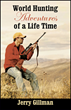Are Sport Hunters Misunderstood? New Book, World Hunting Adventures of...