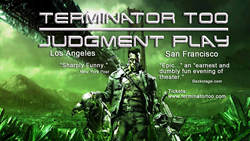 Terminator Too: Judgment Play onstage in Los Angeles and San FranciscoTerminator Too: Judgment Play