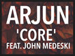 Prior to the Release of the Album Core, ARJUN Is Set to Release the...