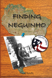 "David Randle's First Book ""Finding Neguinho"" is a Grand Adventure of..."
