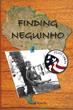 "David Randle's First Book ""Finding Neguinho"" is a Grand Adventure of..."