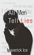 "Maverick Ice's First Book ""All Men Tell Lies"" is Both Thrilling and..."