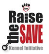 Raise the Save Kennel Initiative