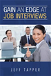 "New book ""Gain an Edge at Job Interviews"" Increases Success..."