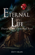 "Misty Helms's First Book ""Eternal Life"" is the Diary of an Immortal..."