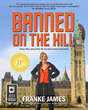 Banned on the Hill book cover features Franke James in front of the Parliament Buildings in Ottawa, Canada