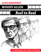 Woody Allen: Reel to Real - Cover