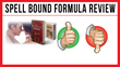 Spell Bound Formula: Review Examining Mehow's Program Released