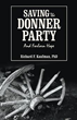 'Saving the Donner Party' Presents New, Updated Account of Rescue...