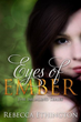Rebecca Ethington's Eyes of Ember, Book Two of Imdalind Series Snag...