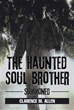 Clarence M. Allen unleashes 'The Haunted Soul Brother'