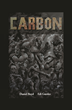 "Author of New Graphic Novel CARBON says it's ""Time To Cut The Crap… and the Carbon Emissions"""