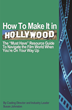 How to Make It In Hollywood - The Must Have Resource Guide To Navigate the Film World When You're On Your Way Up Written by Susan Johnston CEO Select Services Films, Inc.
