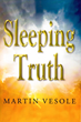 New Novel, 'Sleeping Truth,' Offers Narrative Suggesting Evolution of...