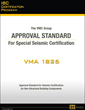 VMA 1826 Certification Standard for Seismic Certification of Nonstructural Building Components.