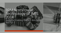BRM NamPower Technology IMTS Booth N-7163