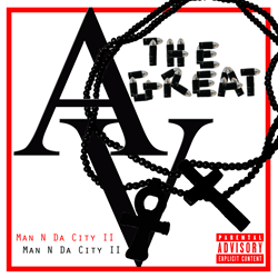 AV The Great - Man N Da City 2