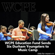 WCPE Education Fund Sends Six Durham Youngsters to Music Camp
