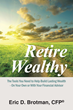 Certified Financial Planner, Eric Brotman, Share Secrets to a...
