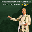 Authority in Subtle Energy & Renowned Physicist -Dr. Yury Kronn